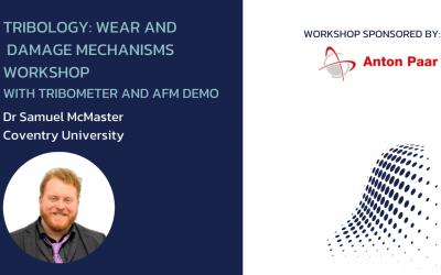Workshop: Tribology – Wear and damage mechanisms (with tribometer and AFM demo)