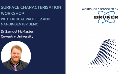 Workshop: Surface Characterisation (with optical profiler and nanoindenter demo)
